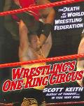 Wrestling's One Ring Circus The Death Of The World Wrestling Federation
