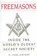 Freemasons A History and Exploration of the World's Oldest Secret Society