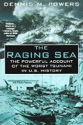 Raging Sea The Powerful Account of the Worst Tsunami in U.S. History