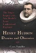 Henry Hudson Dreams and Obsession