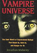 Vampire Universe The Dark World of Supernatural Beings That Haunt Us, Hunt Us, and Hunger fo...