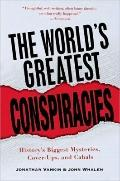 The World's Greatest Conspiracies: History's Biggest Mysteries, Cover-Ups and Cabals (Citadel)