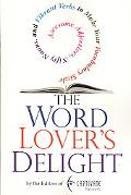 The Word Lover's Delight: Awesome Adjectives, Nifty Nouns and Vibrant Verbs to Make Your Voc...