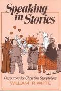 Speaking in Stories Resources for Christian Storytellers