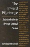Inward Pilgrimage An Introduction to Christian Spiritual Classics