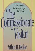 Compassionate Visitor Resources for Ministering to People Who Are Ill