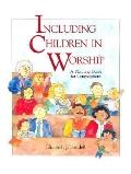 Including Children in Worship A Planning Guide for Congregations