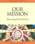 Our Mission Discovering Gods Call to Us