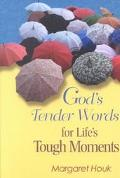 God's Tender Words for Life's Tough Moments