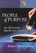 People of Purpose 40 Life Lessons from the New Testament