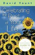 Celebrating The Rest Of Your Life A Baby Boomer's Guide To Spirituality