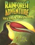Rainforest Adventure Sky High Storytelling