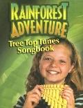 Rainforest Adventure Tree Top Tunes Songbook
