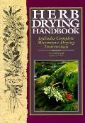 Herb Drying Handbook: Includes Complete Microwave Drying Instructions - Nora Blose - Paperback