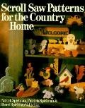 Scroll Saw Patterns for the Country Home - Patrick Spielman - Paperback