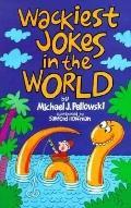 Wackiest Jokes in the World - Michael J. Pellowski