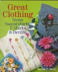 Great Clothing from Sweatshirts and T-Shirts - Susan Parker Beck - Hardcover
