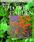 Flower Garden: A Practical Guide to Planning and Planting the Wayside Gardens Collection - H...