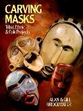 Carving Masks: Tribal, Ethnic and Folk Projects - Alan Bridgewater - Paperback