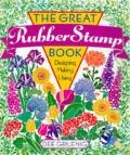 Great Rubber Stamp Book: Designing - Making - Using