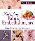 Fabulous Fabric Embellishments Elegant & Innovative Techniques