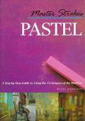 Pastel A Step-By-Step Guide to Learning from the Masters