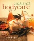 Natural Bodycare; Recipes for Health and Beauty