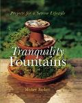 Tranquility Fountains Projects for a Serene Lifestyle