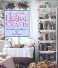 Making and Selling Herbal Crafts: Tips * Techniques * Projects