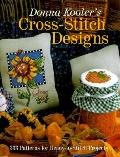 Donna Kooler's Cross-Stitch Designs 333 Patterns for Ready-To-Stitch Projects