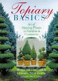Topiary Basics The Art of Shaping Plants in Gardens & Containers