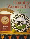 Country Woodcrafts to Make and Paint