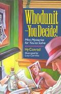 Whodunit--You Decide Mini-Mysteries for You to Solve