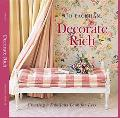 Decorate Rich: Creating a Fabulous Look for Less