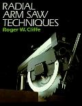 Radial Arm Saw Techniques - Roger W. Cliffe - Paperback