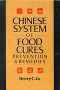 Chinese System of Food Cures Prevention and Remedies