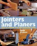 Jointers and Planers How to Choose, Use and Maintain Them