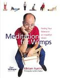 Meditation for Wimps Finding Your Balance in an Imperfect World