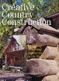 Creative Country Construction Building & Living in Harmony With Nature