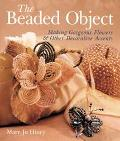 Beaded Object Making Gorgeous Flowers & Other Decorative Accents