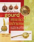 Making Gourd Musical Instruments 60 String, Wind & Percussion Instruments & How to Play