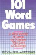 101 Word Games: A Wide Variety Of Games For Puzzlers Who Love A Challenge - Mayme Allen - Pa...
