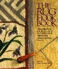 Rug Hook Book Techniques, Projects and Patterns for This Easy, Traditional Craft