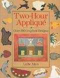 Two-Hour Applique: Over 200 Original Designs - Leslie Allen - Paperback