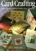 Card Crafting Over 45 Ideas for Making Greeting Cards & Stationary