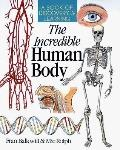 The Incredible Human Body: A Book Of Discovery & Learning