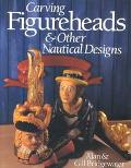 Carving Figureheads and Other Nautical Designs - Alan Bridgewater - Paperback