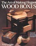Art of Making Elegant Wood Boxes Award Winning Designs