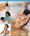 Quick-Fix Massage: Simple Ways to Relieve Head, Neck & Shoulder Tension - Nitya Lacroix - Pa...