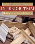 Interior Trim Making, Installing & Finishing